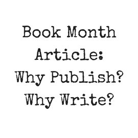 """Why publish? Why write?"""