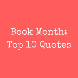 Book Month: Top 10 Quotes